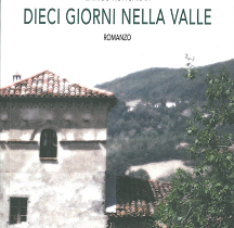 Dieci giorni nella valle di Enrico Roncarati